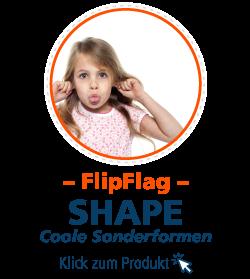Besondere Form mit den SHAP Modellen von FlipFlag Fahnen